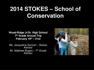 2014 STOKES – School of Conservation