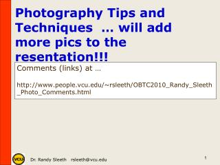 Comments (links ) at  … http://www.people.vcu.edu/~rsleeth/OBTC2010_Randy_Sleeth_Photo_Comments.html