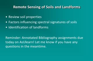 Review soil properties Factors influencing spectral signatures of soils Identification of landforms