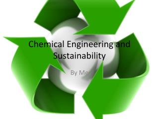 Chemical Engineering and Sustainability