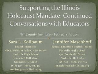 Supporting the Illinois Holocaust Mandate: Continued Conversations with Educators Tri-County Institute ~  February 18,