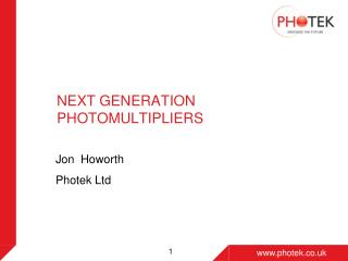 NEXT GENERATION PHOTOMULTIPLIERS