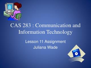 CAS 283 : Communication and Information Technology