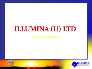 ILLUMINA (U) LTD CREATING SOLUTIONS
