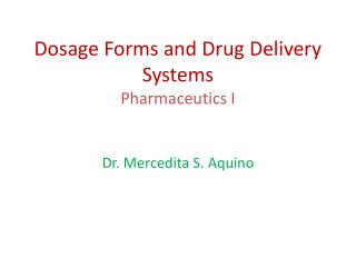 Dosage Forms and Drug Delivery Systems Pharmaceutics I
