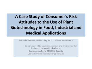 A  Case Study of Consumer's Risk Attitudes to the Use of Plant Biotechnology in Food, Industrial and Medical Applicati