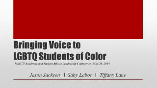 Bringing Voice to  LGBTQ Students of Color