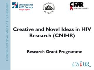 Creative and Novel Ideas in HIV Research (CNIHR)