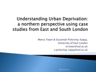 Understanding Urban Deprivation:  a northern perspective using case studies from East and South London