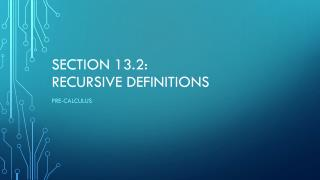 Section 13.2:  Recursive Definitions