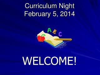 Curriculum  Night February 5, 2014