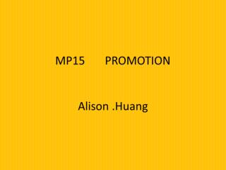 • Define promotion.  What does promotion do?