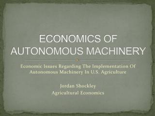 ECONOMICS OF AUTONOMOUS MACHINERY