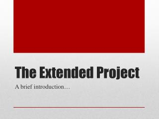 The Extended Project