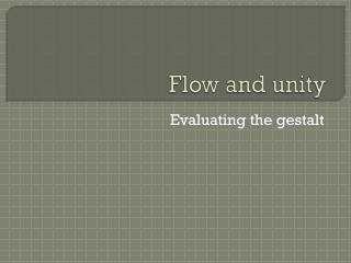 Flow and unity