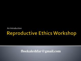Reproductive Ethics Workshop