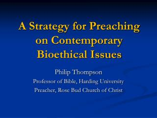 A Strategy for Preaching on Contemporary Bioethical Issues