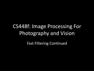 CS448f: Image Processing For Photography and Vision