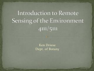 Introduction to Remote Sensing of the Environment 4111/5111