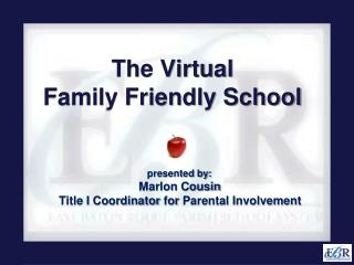 The Virtual  Family Friendly School