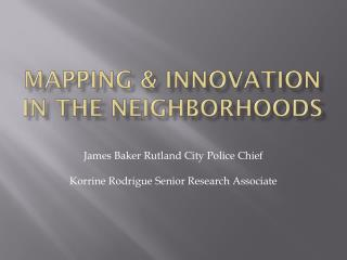 Mapping & Innovation in the Neighborhoods