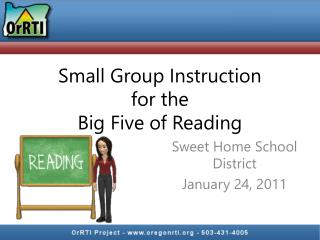 Small Group Instruction for the Big Five of Reading