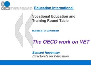 education international  vocational education and training round table  budapest, 21-22 october  the oecd work on vet  b