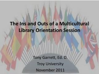 The Ins and Outs of a Multicultural Library Orientation  Session