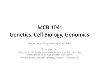 MCB 104: Genetics, Cell Biology, Genomics