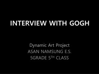 INTERVIEW WITH GOGH