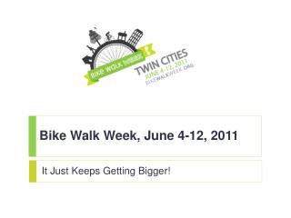 Bike Walk Week, June 4-12, 2011