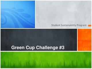 Green Cup Challenge #3