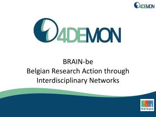 BRAIN-be Belgian Research Action through Interdisciplinary  N etworks