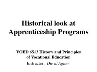Historical look at  Apprenticeship Programs