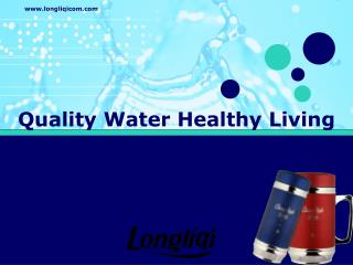 Quality Water Healthy Living