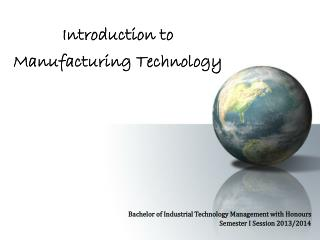 Introduction to  Manufacturing  Technology