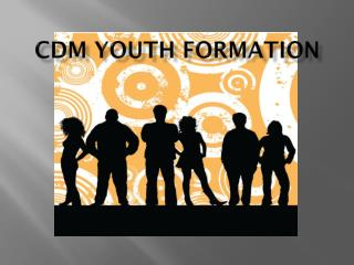 CDM Youth Formation