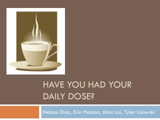 Have you had your daily dose?
