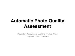 Automatic Photo Quality Assessment
