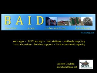 web apps   -   DGPS  surveys  -   met stations -  wetlands mapping     coastal erosion -  decision support  -  local ex