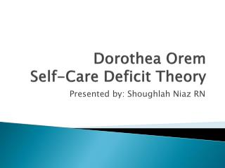 examining dorothea orems self care deficit theory Dorothea orem is best known for developing the self-care deficit nursing theory and the general theory of nursing this is a topic suggestion on biography of dorothea orem from paper masters use this topic or order a custom research paper, written exactly how you need it to be.