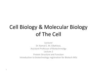 Cell Biology & Molecular Biology of The Cell