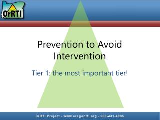 Prevention to Avoid Intervention