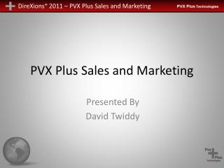 PVX Plus Sales and Marketing