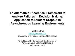 An Alternative Theoretical Framework to Analyze Failures in Decision Making: Application to Student Dropout in Asynchron