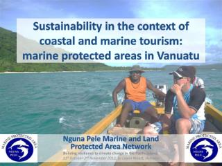 Sustainability in the context of coastal and marine tourism:   marine protected areas in Vanuatu