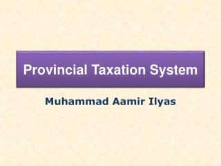 Provincial Taxation System