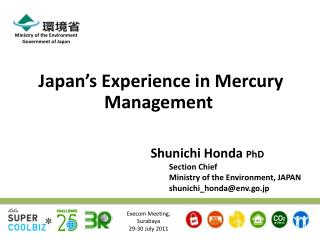 Shunichi Honda  PhD Section Chief Ministry of the Environment, JAPAN shunichi_honda@env.go.jp