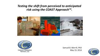 Testing the shift from perceived to anticipated risk using the COAST Approach™.