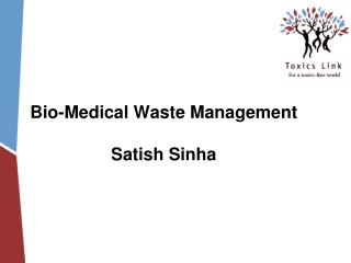Bio-Medical Waste Management Satish Sinha